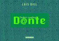 TODOS CONTRA DANTE - DILL, LUÍS