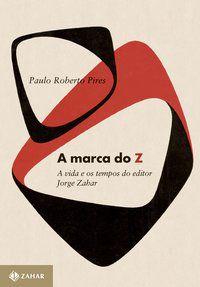 A MARCA DO Z - OLIVEIRA, PAULO ROBERTO PIRES DE