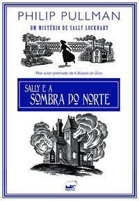 SALLY E A SOMBRA DO NORTE - PULLMAN, PHILIP