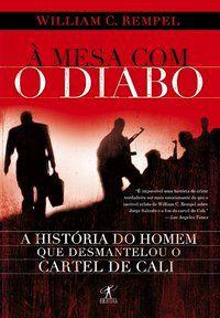 À MESA COM O DIABO - REMPEL, WILLIAM C.