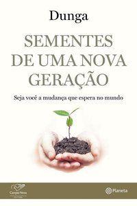 SEMENTES DE UMA NOVA GERAÇÃO - SANTOS, FRANCISCO JOSE DOS
