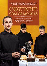 COZINHE COM OS MONGES - BAPTISTA BARBOSA NETO, DOM JOÃO