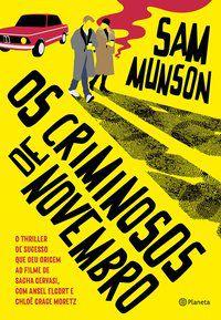 OS CRIMINOSOS DE NOVEMBRO - MUNSON, SAM