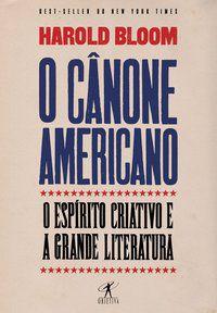 O CÂNONE AMERICANO - BLOOM, HAROLD
