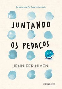 JUNTANDO OS PEDAÇOS - NIVEN, JENNIFER