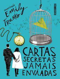 CARTAS SECRETAS JAMAIS ENVIADAS - TRUNKO, EMILY