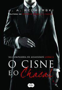 O CISNE E O CHACAL - REDMERSKI, J.A.