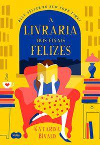 A LIVRARIA DOS FINAIS FELIZES - BIVALD, KATARINA