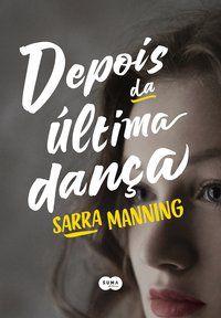 DEPOIS DA ÚLTIMA DANÇA - MANNING, SARRA