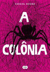 A COLÔNIA - VOL. 1 - BOONE, EZEKIEL