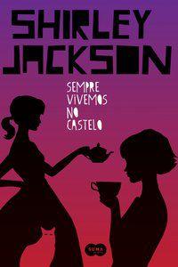 SEMPRE VIVEMOS NO CASTELO - JACKSON, SHIRLEY