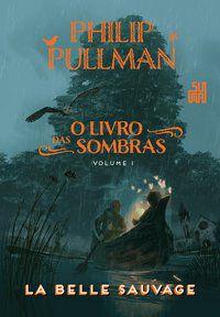 LA BELLE SAUVAGE - VOL. 1 - PULLMAN, PHILIP