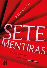 SETE MENTIRAS - KAY, ELIZABETH