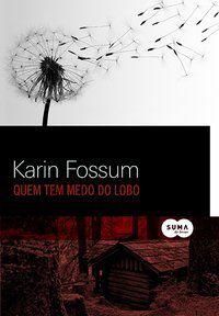 QUEM TEM MEDO DO LOBO - FOSSUM, KARIN