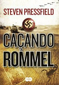 CAÇANDO ROMMEL - PRESSFIELD, STEVEN