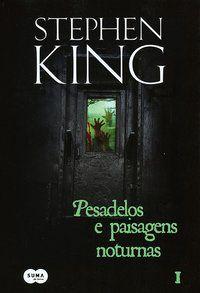 PESADELOS E PAISAGENS NOTURNAS I - KING, STEPHEN