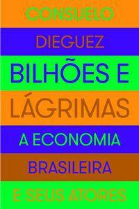 BILHÕES E LÁGRIMAS - DIEGUEZ, CONSUELO