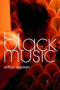 BLACK MUSIC - DAPIEVE, ARTHUR