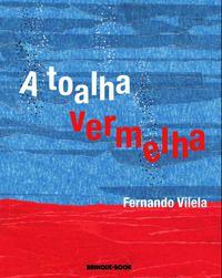A TOALHA VERMELHA - VILELA, FERNANDO