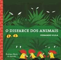 O DISFARCE DOS ANIMAIS - VILELA, FERNANDO