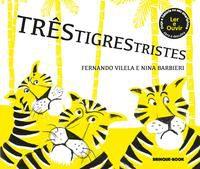 TRÊS TIGRES TRISTES - VILELA, FERNANDO