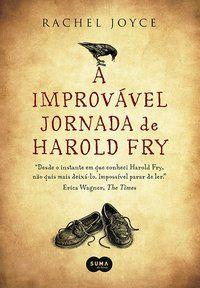 A IMPROVÁVEL JORNADA DE HAROLD FRY - JOYCE, RACHEL