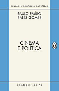CINEMA E POLÍTICA - SALES GOMES, PAULO EMÍLIO