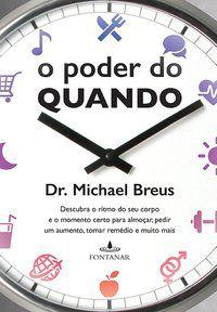 O PODER DO QUANDO - BREUS, DR. MICHAEL