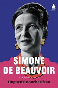 SIMONE DE BEAUVOIR: A BIOGRAFIA - BOUCHARDEAU, HUGUETTE