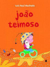 JOÃO TEIMOSO - MACHADO, LUIZ RAUL
