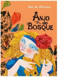 ANJO DO BOSQUE - OLIVEIRA, RUI DE