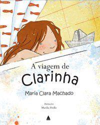 A VIAGEM DE CLARINHA - MACHADO, MARIA CLARA