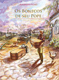 OS BONECOS DE SEU POPE - AGUIAR FILHO, ADONIAS