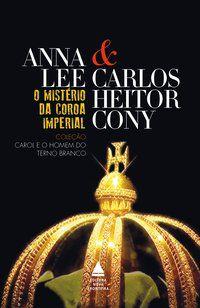 O MISTÉRIO DA COROA IMPERIAL - CONY, CARLOS HEITOR