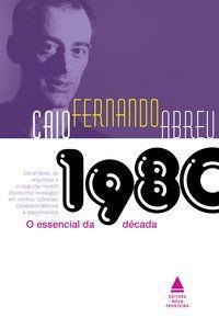 CAIO FERNANDO ABREU - ABREU, CAIO FERNANDO