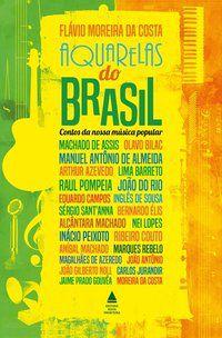 AQUARELAS DO BRASIL - COSTA, FLAVIO MOREIRA DA