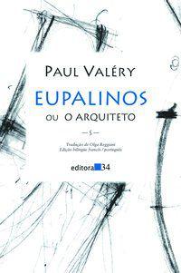 EUPALINOS OU O ARQUITETO - VALÉRY, PAUL