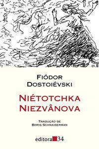NIÉTOTCHKA NIEZVÂNOVA - DOSTOIÉVSKI, FIÓDOR