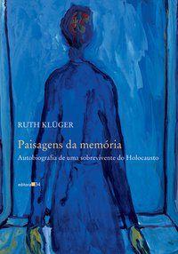 PAISAGENS DA MEMÓRIA - KLÜGER, RUTH
