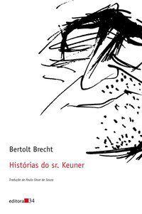 HISTÓRIAS DO SR. KEUNER - BRECHT, BERTOLT