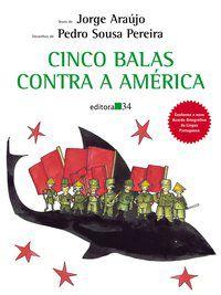 CINCO BALAS CONTRA A AMÉRICA - ARAÚJO, JORGE