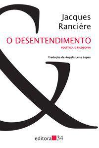 O DESENTENDIMENTO - RANCIÈRE, JACQUES