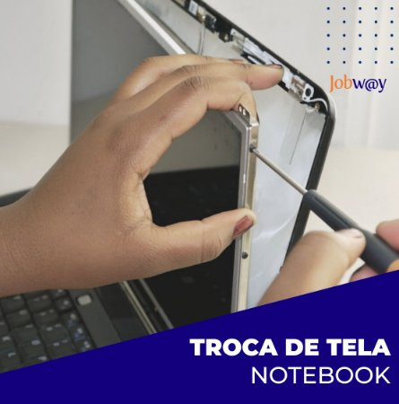 Troca de Tela Notebook