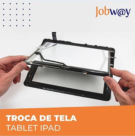 Troca de Tela Tablet Ipad