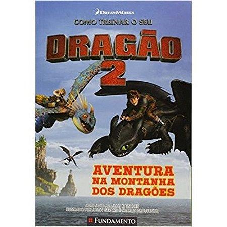 Livro Como Treinar O Seu Dragão 2 - Aventura Na Montanha Dos Dragões (DreamWorks)
