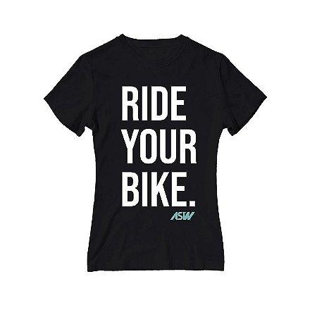 Camiseta ASW Ride Your Bike Feminina - Preto