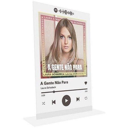 """Placa Acrílica Spotify - """"A Gente Não Para"""""""