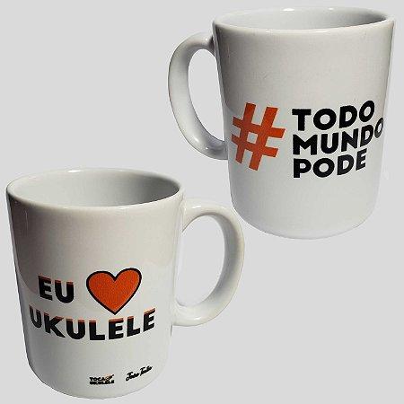 Caneca #TodoMundoPode | Eu amo ukulele