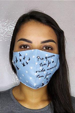 Máscara de Proteção Dupla Sublimada - Pra quem tem fé a vida nunca tem fim