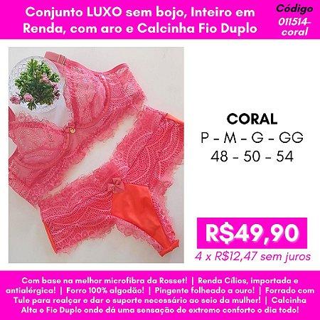 Conjunto Luxo. Sem Bojo, Inteiro em Renda, Com Aro e Calcinha Fio Duplo - Coral